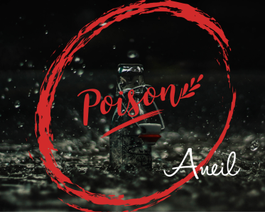 Aneil Poison You tube video artwork small version for yt